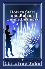 How to Start and Run an Online Business