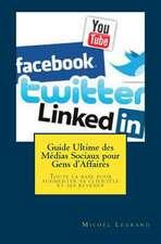 Guide Ultime Des Medias Sociaux Pour Gens D'Affaires