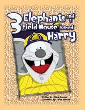 Three Elephants and a Field Mouse Named Harry
