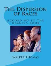 The Dispersion of Races