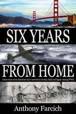 Six Years from Home