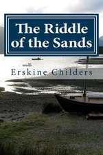 The Riddle of the Sands (a Record of Secret Service)