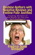 Bashing Authors with Negative Reviews and Feeling Fully Justified