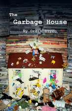 The Garbage House