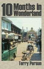 Ten Months in Wonderland