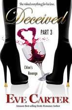 Deceived - Part 3 Chloe's Revenge