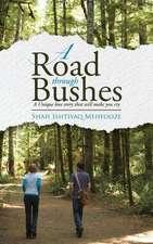 A Road Through Bushes