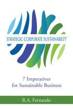 Strategic Corporate Sustainability: 7 Imperatives for Sustainable Business