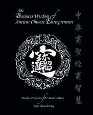 The Business Wisdom of Ancient Chinese Entrepreneurs