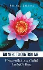 No Need to Control Me!