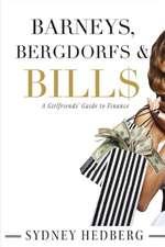 Barneys, Bergdorfs & Bill$:  A Girlfriends' Guide to Finance