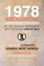 1978 Ideological Conference Convened by the People's Democratic Party of Guinea (Pdg) Held in Conakry, Guinea, West Africa