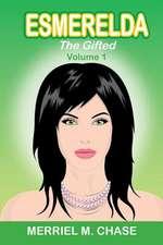 Esmerelda, the Gifted, Volume 1