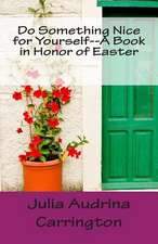 Do Something Nice for Yourself--A Book in Honor of Easter