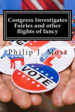 Congress Investigates Fairies and Other Flights of Fancy