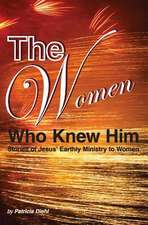 The Women Who Knew Him