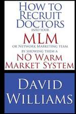 How to Recruit Doctors Into Your MLM or Network Marketing Team
