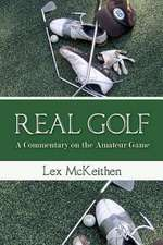 Real Golf a Commentary on the Amateur Game