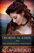 Thorns in Eden and the Everlasting Mountains