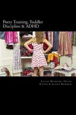 Potty Training, Toddler Discipline & ADHD