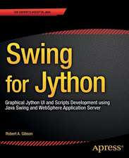 Swing for Jython : Graphical Jython UI and Scripts Development using Java Swing and WebSphere Application Server