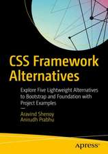 CSS Framework Alternatives: Explore Five Lightweight Alternatives to Bootstrap and Foundation with Project Examples
