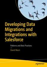 Developing Data Migrations and Integrations with Salesforce