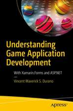 Understanding Game Application Development : With Xamarin.Forms and ASP.NET