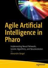 Agile Artificial Intelligence in Pharo