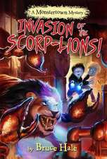 Invasion Of The Scorp-lions (a Monstertown Mystery)