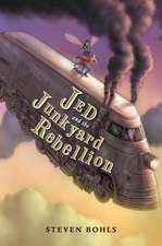 Jed and the Junkyard War Book 2 - Jed and the Junkyard Rebellion