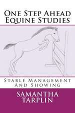 One Step Ahead Equine Studies - Stable Management and Showing
