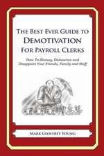 The Best Ever Guide to Demotivation for Payroll Clerks