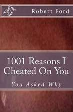 1001 Reasons I Cheated on You