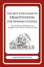 The Best Ever Guide to Demotivation for Swedish Citizens