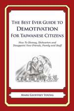 The Best Ever Guide to Demotivation for Taiwanese Citizens