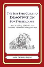The Best Ever Guide to Demotivation for Trinidadians