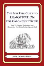 The Best Ever Guide to Demotivation for Gabonese Citizens