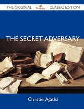 The Secret Adversary - The Original Classic Edition