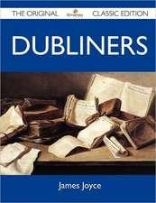 Dubliners - The Original Classic Edition