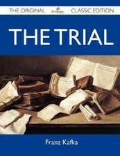 The Trial - The Original Classic Edition