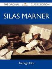 Silas Marner - The Original Classic Edition