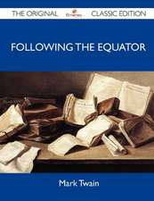 Following the Equator - The Original Classic Edition