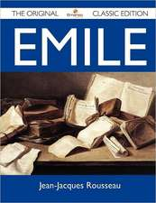 Emile - The Original Classic Edition