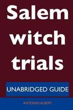 Salem Witch Trials - Unabridged Guide