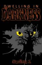 Dwelling in Darkness