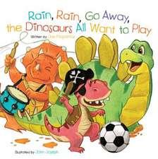 Rain, Rain, Go Away, the Dinosaurs All Want to Play