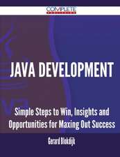 Java Development - Simple Steps to Win, Insights and Opportunities for Maxing Out Success