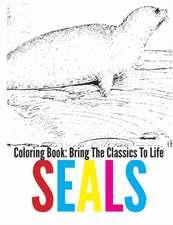 Seals Coloring Book - Bring the Classics to Life
