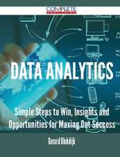 Data Analytics - Simple Steps to Win, Insights and Opportunities for Maxing Out Success